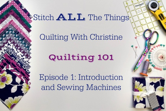Stitch ALL The Things | Quilting 101 Series